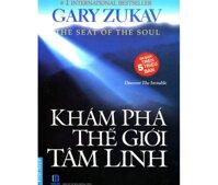 Khám phá thế giới tâm linh - Gary Zukav