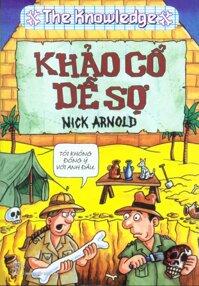 Khảo cổ dễ sợ - Nick Arnold