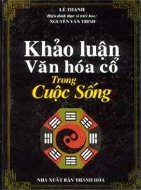 Khảo luận văn hóa cổ trong cuộc sống - Lê Thành