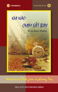Khi nào chim sắt bay - Ni sư Ayya Khema