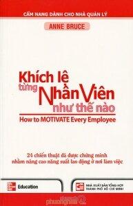 Khích lệ từng nhân viên như thế nào - Anne Bruce - Người dịch: Trần Thị Anh Oanh