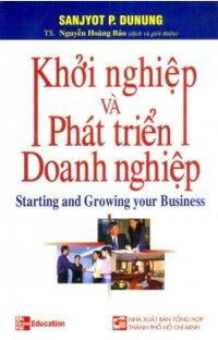 Khởi nghiệp và phát triển doanh nghiệp - Sanjyot P. Dunung - Dịch Giả: Nguyễn Hoàng Bảo