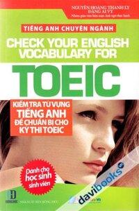 Kiểm Tra Từ Vựng Tiếng Anh Để Chuẩn Bị Cho Kỳ Thi TOEIC