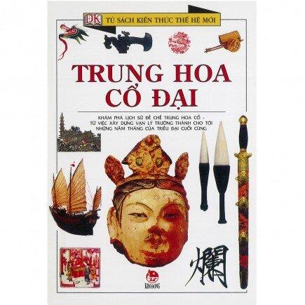 Kiến thức thế hệ mới: Trung Hoa cổ đại - Nhiều tác giả