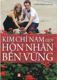 Kim chỉ nam giúp hôn nhân bền vững - Huyền Trang