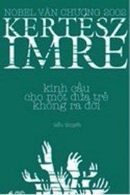 Kinh cầu cho một đứa trẻ không ra đời - Kertész Imre