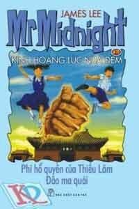 Kinh hoàng lúc nửa đêm 19 - Phi hổ quyền của Thiếu Lâm, Đảo ma quái