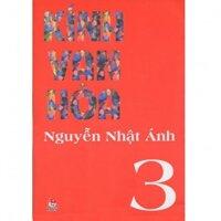 Kính vạn hoa: (Bộ dày 2012 – T3) - Nguyễn Nhật Ánh