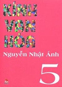 Kính vạn hoa: (Bộ dày 2012 – T5) - Nguyễn Nhật Ánh
