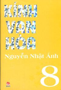 Kính vạn hoa: (Bộ dày 2012 – T8) - Nguyễn Nhật Ánh