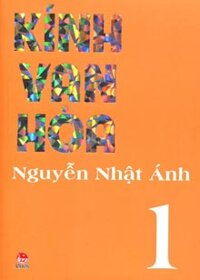 Kính vạn hoa: (Bộ dày 2012 - T1) - Nguyễn Nhật Ánh