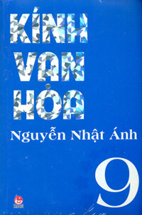 Kính vạn hoa: (Bộ dày 2012 – T9) - Nguyễn Nhật Ánh