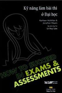 Kỹ năng làm bài thi ở Đại học - Kathleen McMillan & Jonathan Weyers - Dịch giả : Lê Huy Lâm