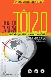 Kỹ năng mềm cho người đi làm - Thương hiệu cá nhân: Tôi 2.0 - Dan Schawbel