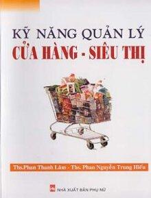 Kỹ năng quản lý cửa hàng - siêu thị - Phan Thanh Lâm