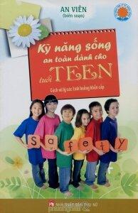 Kỹ năng sống an toàn dành cho tuổi teen- An Viên (Biên soạn)