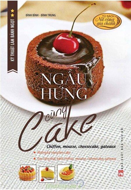 Kỹ Thuật Làm Bánh Ngọt - Tập 2: Ngẫu Hứng Cùng Cake