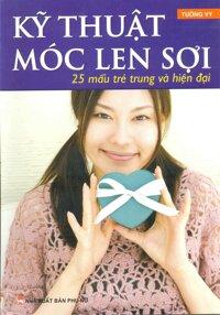Kỹ thuật móc len sợi - 25 mẫu trẻ trung và hiện đại