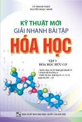 Kỹ thuật mới giải nhanh bài tập Hóa Học tập 3 hóa học hữu cơ