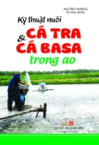 Kỹ Thuật Nuôi Cá Tra & Cá Basa Trong Ao