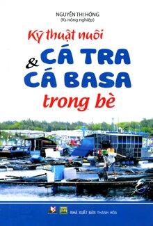 Kỹ Thuật Nuôi Cá Tra Và Cá Basa Trong Bè
