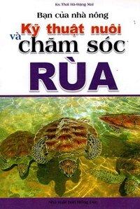Kỹ Thuật Nuôi Và Chăm Sóc Rùa