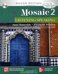 Mosaic 2 (Silver Edition): Listening/Speaking (Kèm CD) - Jami Hanreddy & Elizabeth Whalley