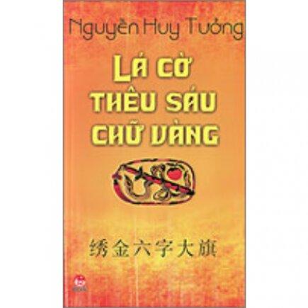 Lá cờ thêu sáu chữ vàng (song ngữ Việt: Trung) - Nguyễn Huy Tưởng