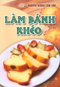 Làm Bánh Khéo - Tác giả Nguyễn Dzoãn Cẩm Vân