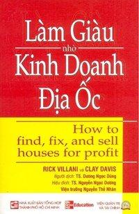 Làm giàu nhờ kinh doanh địa ốc - Rick Villani & Clay Davis