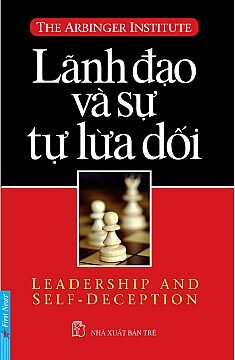 Lãnh đạo và sự tự lừa dối - Leadership. Self - Deception