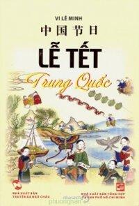 Lễ Tết Trung Quốc - Vi Lê Minh