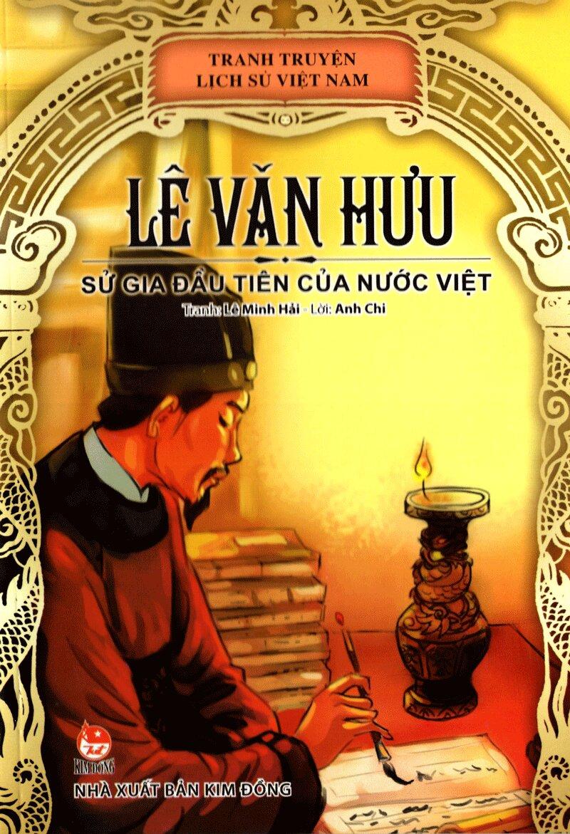 Lê Văn Hưu - Sử Gia Đầu Tiên Của Nước Việt