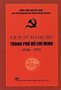 Lịch Sử Đảng Bộ Thành Phố Hồ Chí Minh (1930 - 1975)