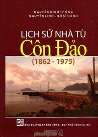 Lịch sử nhà tù Côn Đảo (1862 - 1975) - Nhiều tác giả