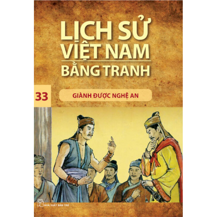 Lịch Sử Việt Nam Bằng Tranh - Tập 33: Giành Được Nghệ An