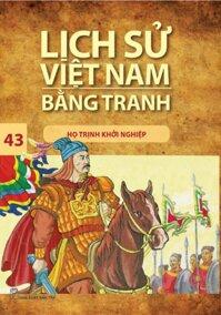 Lịch sử Việt Nam bằng tranh - Tập 43: Họ Trịnh khởi nghiệp