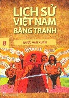 Lịch sử Việt Nam bằng tranh - Tập 08 - Nước Vạn Xuân