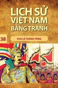 Lịch sử Việt Nam bằng tranh - Tập 38: Vua Lê Thánh Tông