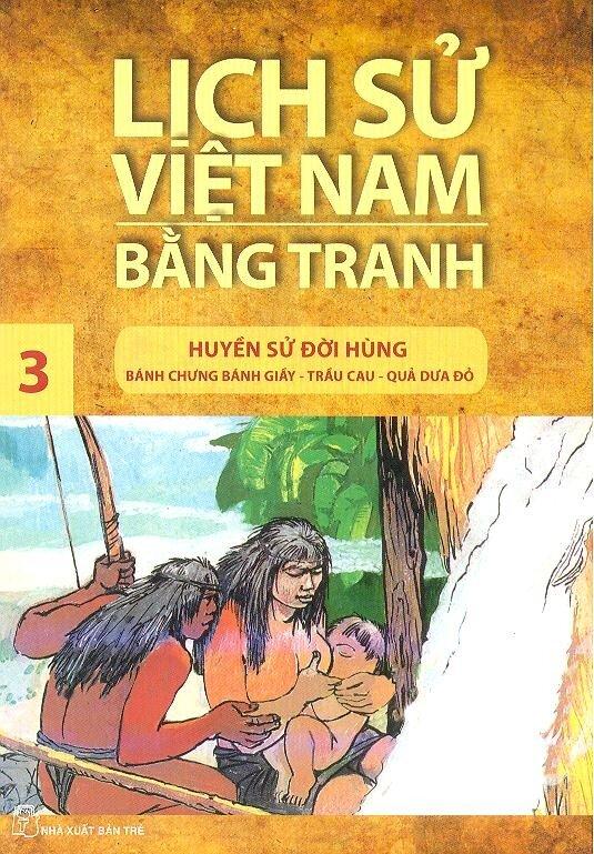 Lịch Sử Việt Nam Bằng Tranh - Tập 3: Huyền Sử Đời Hùng