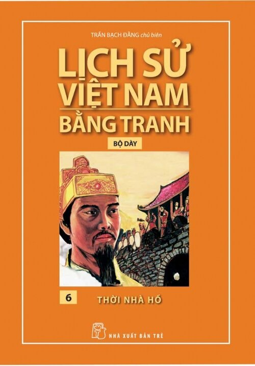 Lịch Sử Việt Nam Bằng Tranh 06 - Thời Nhà Hồ