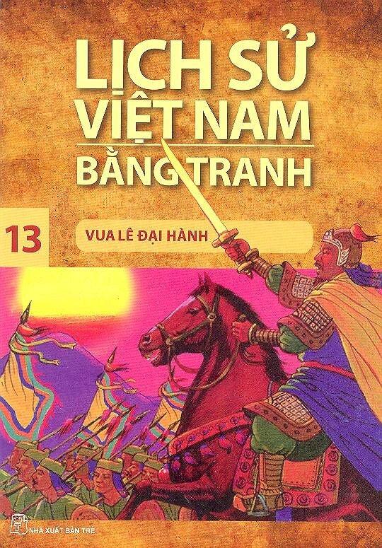 Lịch Sử Việt Nam Bằng Tranh Tập 13 - Vua Lê Đại Hành