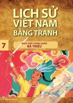 Lịch sử Việt Nam bằng tranh tập 7 - Nhuỵ Kiều tướng quân Bà Triệu