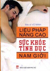 Liệu pháp nâng cao sức khỏe tình dục nam giới - Bác sĩ Vũ Minh