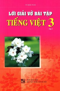 Lời Giải Vở Bài Tập Tiếng Việt Lớp 3 Tập 1