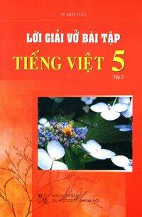 Lời Giải Vở Bài Tập Tiếng Việt Lớp 5 (Tập 2)