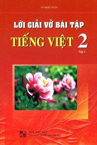Lời Giải Vở Bài Tập Tiếng Việt Lớp 2 Tập 1