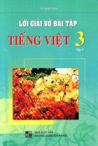 Lời Giải Vở Bài Tập Tiếng Việt Lớp 3 Tập 2
