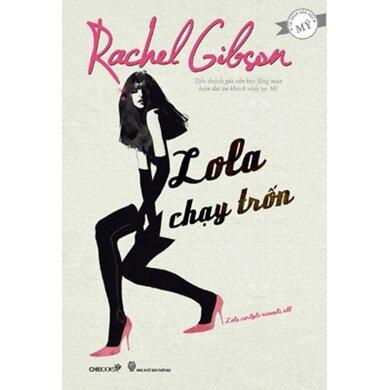 Lola chạy trốn - Rachel Gibson