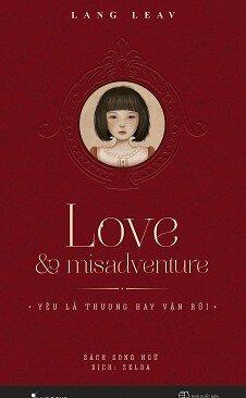 Love & Misadventure - Yêu Là Thương Hay Vận Rủi